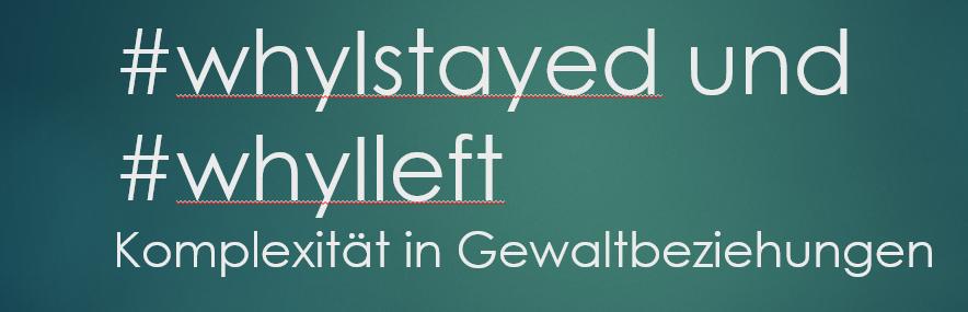 #whyIstayed und #whyIleft – Komplexität in Gewaltbeziehungen